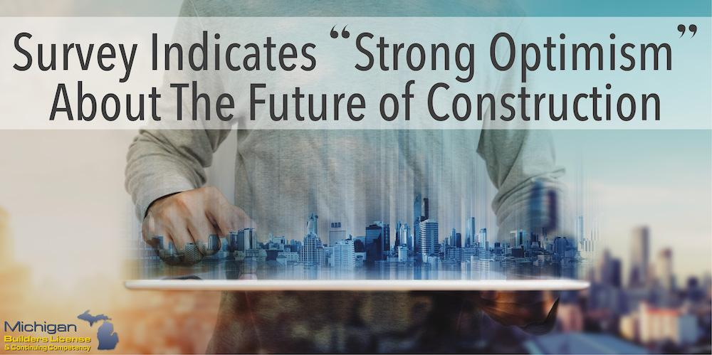 """Survey Indicates """"Strong Optimism"""" About The Future of Construction"""