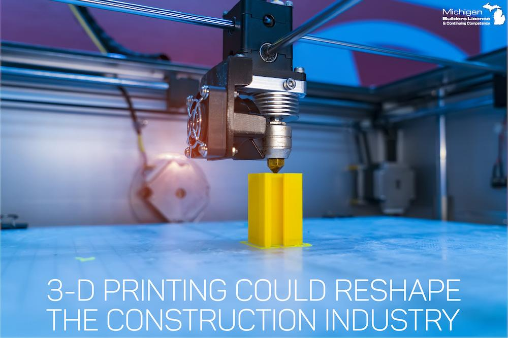 3-D Printing Could Reshape the Construction Industry