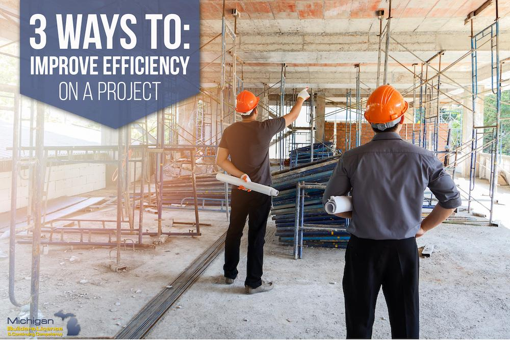 3 Ways to Improve Efficiency on a Project