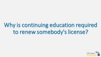 Why is continuing education required to renew my license?